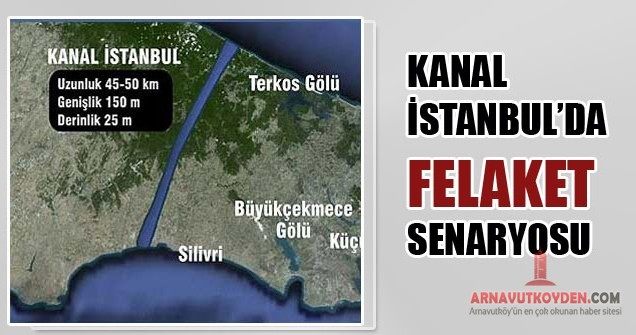 Kanal stanbul&#8217;da Felaket Senaryosu Hazr